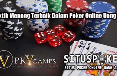 Taktik Menang Terbaik Dalam Poker Online Uang Asli